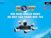 Hội thảo giới thiệu thương hiệu Camera TVT tháng 8/2017